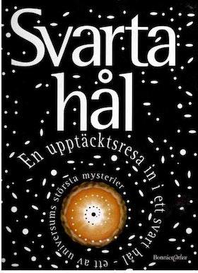 """Couper, Heather och Henbest, Nigel """"Svarta hål: En upptäcktsresa in i ett svart hål - ett av universums största mysterier"""" KARTONNAGE"""