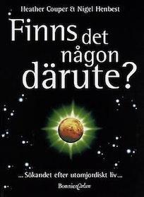 """Couper, Heather & Henbest, Nigel """"Finns det någon därute? - Sökandet efter utomjordiskt liv"""" KARTONNAGE"""