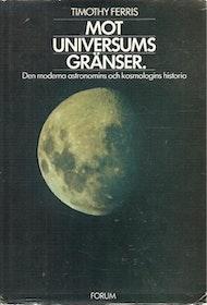 "Ferris, Timothy ""Mot universums gränser, den moderna astronomins och kosmologins historia"" INBUNDEN"