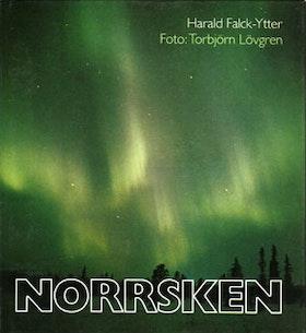 """Falck-Ytter, Harald & Torbjörn Lövgren (foto) """"Norrsken Polarskenet (norr-och sydsken) i mytologi, naturvetenskap och apokalyps"""" INBUNDEN"""