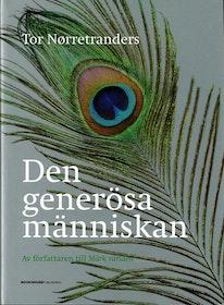 """Nørretranders, Tor """"Den generösa människan - en naturhistoria om att göra sig omak för att få en maka"""" INBUNDEN"""