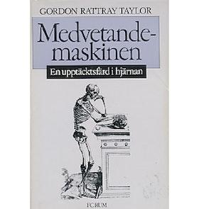 """Rattray Taylor, Gordon, """"Medvetandemaskinen - en upptäcktsfärd i hjärnan"""" ENDAST 1 EX!"""