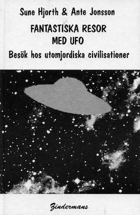 """Hjorth, Sune / Jonsson, Ante, """"Fantastiska resor med UFO - Besök hos utomjordiska civilisationer"""" KARTONNAGE"""