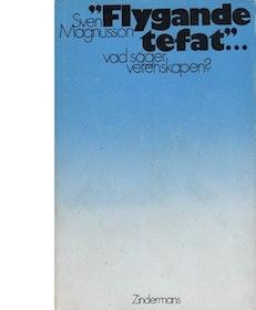 """Magnusson, Sven, """"Flygande tefat - vad säger vetenskapen?"""" INBUNDEN"""