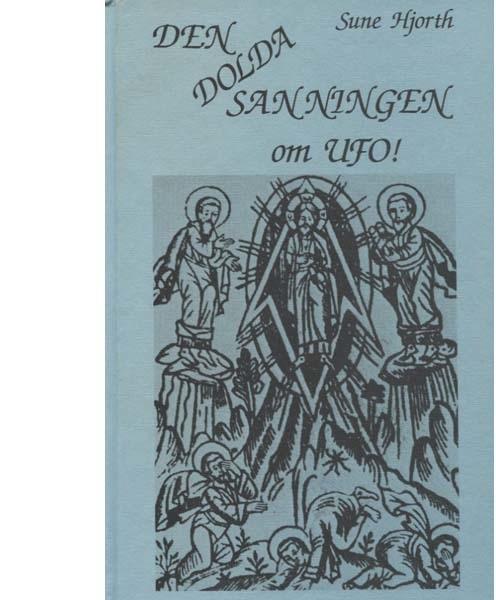 "Hjorth, Sune ""Den dolda sanningen om UFO!"" KARTONNAGE"