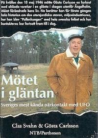 """Svahn, Clas och Gösta Carlsson, """"Mötet i gläntan - Sveriges mest kända närkontakt med UFO"""" ANTIKVARISK INBUNDEN"""