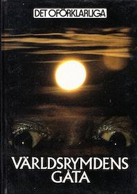 """Det oförklarliga, bokserie, """"Världsrymdens gåta. Märkliga fakta och obesvarade frågor om universum."""""""