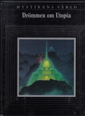 """Mystikens värld, """"Drömmen om Utopia"""""""