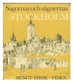 """Järbe, Bengt, """"Sagornas och sägnernas Stockholm"""""""