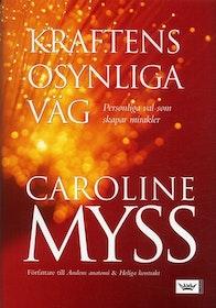 """Myss, Caroline, """"Kraftens osynliga väg"""" ANTIKVARISK POCKET"""