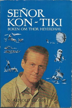 "Jacoby, Arnold ""Senor Kon-Tiki - boken om Thor Heyerdahl"" HÄFTAD"