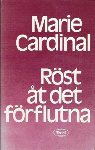 """Cardinal, Marie, """"Röst åt det förflutna"""" Fristående forts. på """"Orden som befriar"""""""