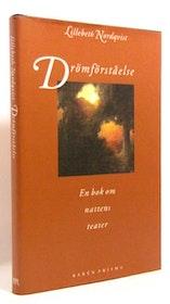"Nordqvist, Lillebeth ""Drömförståelse- En bok om nattens teater"" INBUNDEN"