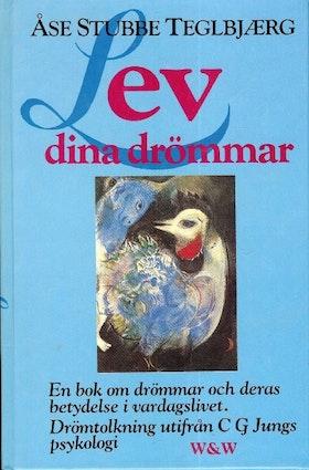 """Stubbe Teglbjaerg, Åse, """"Lev dina drömmar - drömtolkning utifrån C H Jungs psykologi"""" KARTONNAGE"""