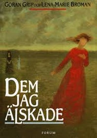"""Grip, Göran och Broman, Lena-Marie, """"Dem jag älskade"""" INBUNDEN"""