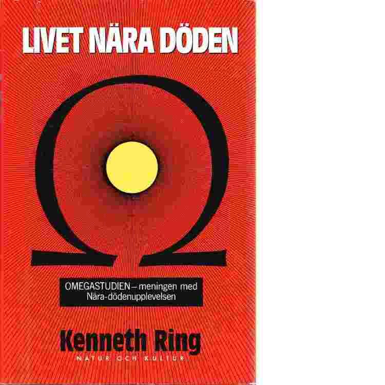"""Ring, Kenneth, """"Livet nära döden - Omegastudien, meningen med nära-dödenupplevelsen"""" INBUNDEN"""