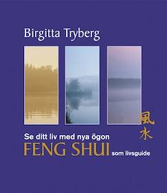 """Tryberg, Birgitta """"Se ditt liv med nya ögon : feng shui som livsguide"""" KARTONNAGE"""