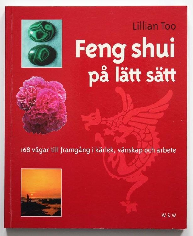 """Too, Lillian """"Feng shui på lätt sätt. 168 vägar till framgång i kärlek, vänskap och arbete."""" HÄFTAD"""