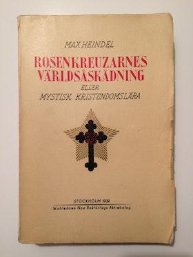 """Heindel, Max """"Rosenkreuzarnes världsåskådning"""" HÄFTAD"""