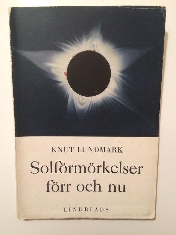 """Lundmark, Knut """"Solförmörkelser förr och nu"""" HÄFTAD"""