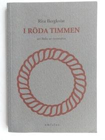 """Bergkvist, Rita, """"I röda timmen: Att föda ur tystnaden"""""""