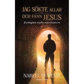 Nabel Qureshi, Jag sökte Allah och fann Jesus: En hängiven muslim möter kristen tro