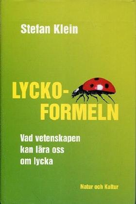 """Klein, Stefan """"Lyckoformeln - Vad vetenskapen kan lära oss om lycka"""" INBUNDEN"""