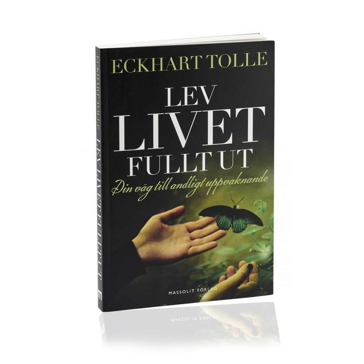 """Tolle, Eckhart """"Lev livet fullt ut: En väg till andligt uppvaknande"""""""