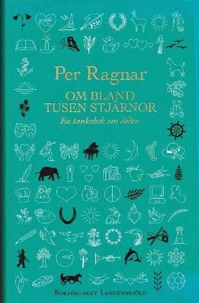 Per Ragnar, Om bland tusen stjärnor: en tankebok om döden