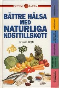 Dr John Briffa, Bättre hälsa med naturliga kosttillskott