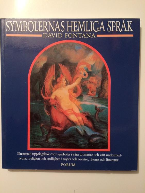 """Fontana, David, """"Symbolernas hemliga språk: Illustrerad uppslagsbok över symboler i våra drömmar och vårt undermedvetna, i religion och andlighet, i myter och övertro, i konst och litteratur"""" HÄFTAD"""