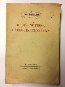 """Björkhem, John """"De hypnotiska hallucinationerna"""" HÄFTAD"""