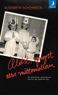"""Schönbeck, Elisabeth """"Äldst, yngst eller mittemellan : din placering i syskonskaran och hur den påverkar dig"""" INBUNDEN"""