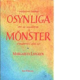 """Lidgren, Margareta """"Osynliga mönster : medvetna tankar om de omedvetna processerna i våra liv"""" INBUNDEN"""