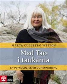 """Cullberg Weston, Marta """"Med Tao i tankarna : en psykologisk visdomsvandring"""" INBUNDEN"""