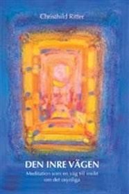"""Ritter, Christhild""""Den inre vägen : meditation som en väg till insikt om det osynliga"""" HÄFTAD"""