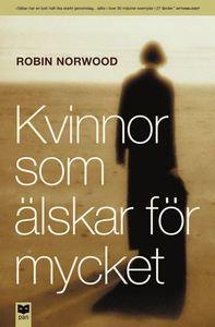 """Norwood, Robin, """"Kvinnor som älskar för mycket"""" HÄFTAD"""