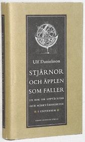 """Danielsson, Ulf """"Stjärnor och äpplen som faller. En bok om upptäckter och märkvärdigheter i universum"""" INBUNDEN"""