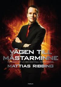 """Ribbing, Mattias """"Vägen till mästarminne : förändra ditt liv med kraftfull minnesträning"""" INBUNDEN"""