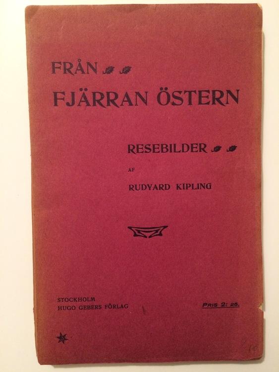 """Kipling, Rudyard """"Från fjärran östern - resebilder"""" HÄFTAD"""