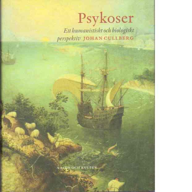 """Cullberg, Johan """"Psykoser - Ett humanistiskt och biologiskt perspektiv"""" INBUNDEN"""