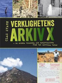 """Svahn, Clas """"Verklighetens Arkiv X - De okända bilderna och berättelserna från vår gåtfulla värld"""""""