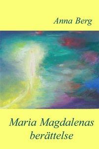 """Berg, Anna """"Maria Magdalenas berättelse"""" HÄFTAD"""