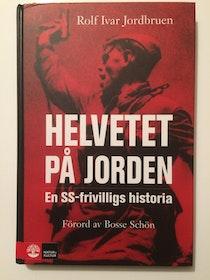 """Jordbruen, Rolf Ivar """"Helvetet på jorden : en SS-frivilligs historia"""" KARTONNAGE"""