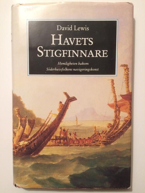 """Lewis, David """"Havets stigfinnare. Hemligheten bakom Söderhavsfolkens navigeringskonst"""" INBUNDEN"""