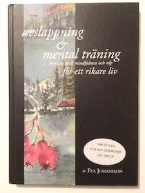 """Johansson, Eva """"Avslappning & Mental träning - kryddat med mindfulness och nlp - för ett rikare liv (CD medföljer)"""" INBUNDEN"""