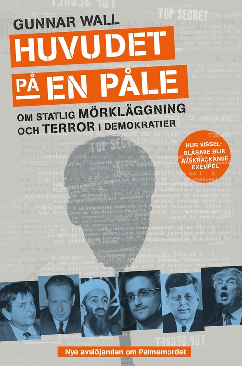 """Wall, Gunnar """"Huvudet på en påle – Om statlig mörkläggning och terror i demokratier"""" INBUNDEN"""