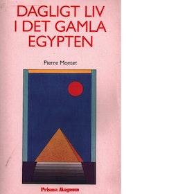 """Montet, Pierre, """"Dagligt liv i det gamla Egypten"""" HÄFTAD"""
