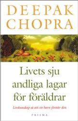 """Chopra, Deepak """"Livets sju andliga lagar för föräldrar : hur man förmedlar livskunskap så att ett barn förstår den"""" INBUNDEN"""