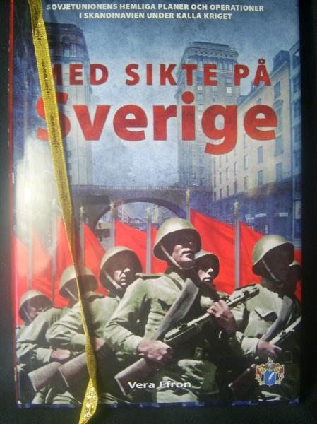 """Efron, Vera """"Med sikte på Sverige. Sovjetunionens hemliga planer och operationer i Skandinavien under kalla kriget"""" INBUNDEN"""